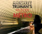 Margaret Truman's Murder on the Metro: A Capital Crimes Novel Cover Image