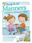 Ready to Go! Manners: A Guide to Raising Good Kids Cover Image