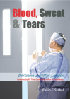 Blood, Sweat & Tears: Becoming a Better Surgeon Cover Image