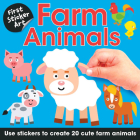 First Sticker Art: Farm Animals: Use Stickers to Create 20 Cute Farm Animals Cover Image