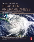 Case Studies in Disaster Preparedness: A Volume in the Disaster and Emergency Management: Case Studies in Adaptation and Innovation Series Cover Image