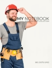My NOTEBOOK: Dot Grid Workers Pride Collection Notebook. RepairMan Cover - 101 Pages Dotted Diary Journal Large size (8.5 x 11 inch Cover Image