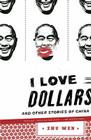 I Love Dollars: And Other Stories of China Cover Image