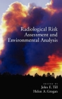Radiologucal Risk Assessment and Environmental Analysis Cover Image
