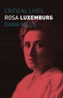 Rosa Luxemburg (Critical Lives) Cover Image