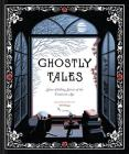 Ghostly Tales: Spine-Chilling Stories of the Victorian Age (Books for Halloween, Ghost Stories, Spooky Book) Cover Image