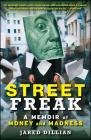 Street Freak: A Memoir of Money and Madness Cover Image