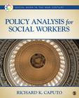 Policy Analysis for Social Workers (Social Work in the New Century) Cover Image