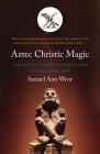 Aztec Christic Magic (Timeless Gnostic Wisdom) Cover Image