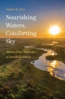 Nourishing Waters, Comforting Sky: Thirty-Five Years at a Sandhills Oasis Cover Image