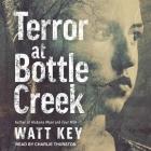 Terror at Bottle Creek Lib/E Cover Image