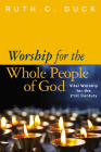 Worship for the Whole People of God: Vital Worship for the 21st Century Cover Image