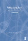 Disaster Mental Health Community Planning: A Manual for Trauma-Informed Collaboration Cover Image