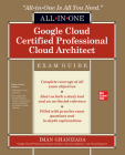 Google Cloud Certified Professional Cloud Architect All-In-One Exam Guide Cover Image