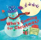 Who's Coming for Christmas?: A Holly Jolly Lift-the-Flap Book Cover Image