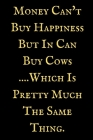 Money Can't Buy Happiness: A Cow notebook, cow themed gift, cow birthday gift, awesome cow notebook, cow gifts for women, cow gifts for kids, cow Cover Image