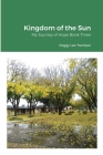 Kingdom of the Sun: My Journey of Hope Book Three Cover Image