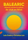 Balearic: Historia oral de la cultura de club en Ibiza Cover Image