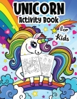 Unicorn Coloring and Activity Book for Kids Girls Ages 4-8 years Old: The best gift for little girls age 4,5,6,7,8 and up - Color by Number Coloring A Cover Image