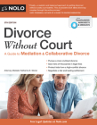 Divorce Without Court: A Guide to Mediation and Collaborative Divorce Cover Image
