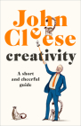 Creativity: A Short and Cheerful Guide Cover Image