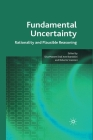Fundamental Uncertainty: Rationality and Plausible Reasoning Cover Image