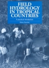 Field Hydrology in Tropical Countries: A Practical Introduction Cover Image