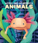 Weird and Wonderful Animals Cover Image
