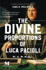 The Divine Proportions of Luca Pacioli: A Novel Based on the Life of Luca Pacioli Cover Image