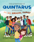 The Adventures of Quintarus: Introducing My Big Biracial Family Cover Image