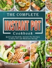 The Complete Instant Pot Cookbook: Quick and Healthy Instant Pot Recipes to Keep Fit and Maintain Energy Cover Image