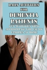 Daily Activities For Dementia Patients: Fun Activities That Appropriate For Use By Families At Home: How To Be A Caregiver For Dementia Cover Image