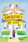 Josie Bloom and the Emergency of Life Cover Image