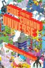 Cure for the Common Universe Cover Image