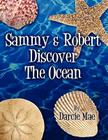 Sammy & Robert Discover the Ocean Cover Image
