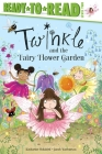 Twinkle and the Fairy Flower Garden: Ready-to-Read Level 2 Cover Image