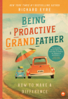 Being a Proactive Grandfather: How to Make A Difference Cover Image