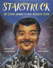 Starstruck: The Cosmic Journey of Neil deGrasse Tyson Cover Image