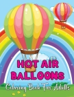 Hot Air Balloons Coloring Book For Adults: Stress Relieving Hot Air Ballons Coloring Page For Adults Relaxation - 30 Page To Color.Vol-1 Cover Image