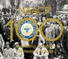 NAACP: Celebrating a Century 100 Years in Pictures Cover Image