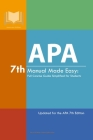 APA 7th Manual Made Easy: Full Concise Guide Simplified for Students: Updated for the APA 7th Edition Cover Image