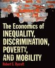 The Economics of Inequality, Discrimination, Poverty, and Mobility Cover Image