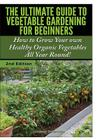 The Ultimate Guide to Vegetable Gardening for Beginners Cover Image
