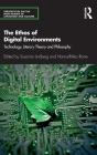 The Ethos of Digital Environments: Technology, Literary Theory and Philosophy (Perspectives on the Non-Human in Literature and Culture) Cover Image