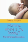 Mummy, where is my Daddy?: The Fatherless Generation. Cover Image