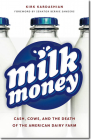 Milk Money: Cash, Cows, and the Death of the American Dairy Farm Cover Image