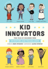 Kid Innovators: True Tales of Childhood from Inventors and Trailblazers (Kid Legends #7) Cover Image