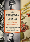 The Comstocks of Cornell--The Definitive Autobiography Cover Image