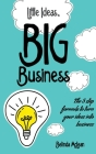 Little Ideas Big Business Cover Image