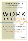 Work Disrupted: Opportunity, Resilience, and Growth in the Accelerated Future of Work Cover Image